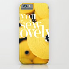 You Are Sew Lovely iPhone 6 Slim Case