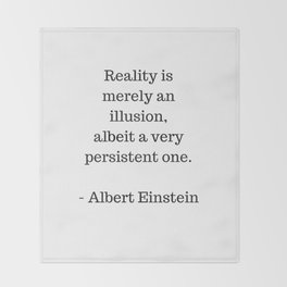 REALITY IS MERELY AN ILLUSION - ALBERT EINSTEIN QUOTE Throw Blanket