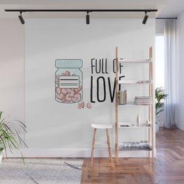 Full of love Wall Mural