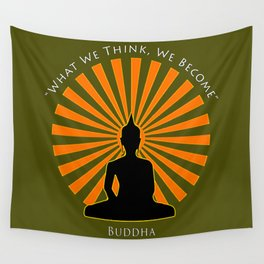 What we think, we become - Buddha Wall Tapestry
