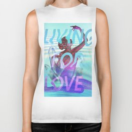 Living for Love Biker Tank