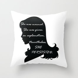 Nevertheless She Persisted on Women's Silhouette Throw Pillow