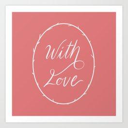 With Love Art Print