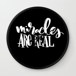 Miracles Are Real: black Wall Clock