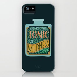 Tonic of Wildness iPhone Case
