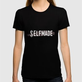 Selfmade Inspirational Life Quotes Motivational Sayings Gifts T-shirt