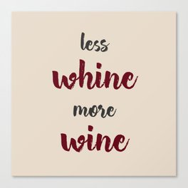 Less whine - more wine! Canvas Print