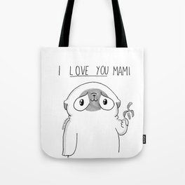 PUG Mochi - I love you mami Tote Bag