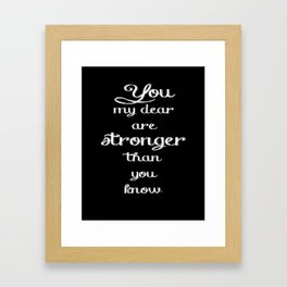 Stronger Than You Know - White Framed Art Print