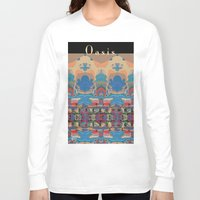 oasis Long Sleeve T-shirts featuring Oasis by Jim Pavelle