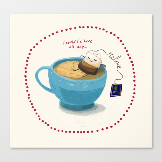 Relax! It's teatime! Canvas Print