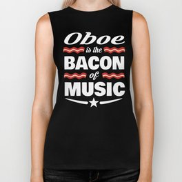 Oboe Is The Bacon Of Music Biker Tank