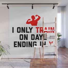 Train Days Ending Y Gym Quote Wall Mural