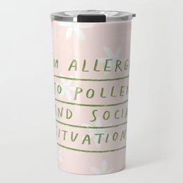 Allergic To Pollen Travel Mug