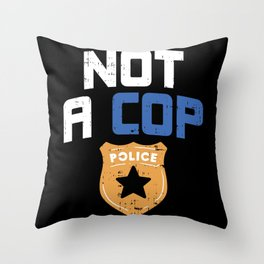 Definitely Not A Cop Police Joke Funny Pun Detective Officer Gun Gift Throw Pillow
