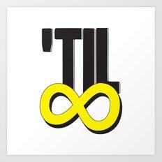 'til ∞ (infinity) Art Print
