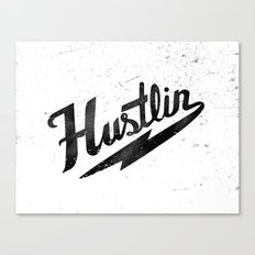 Hustlin - White Background with Black Image Canvas Print