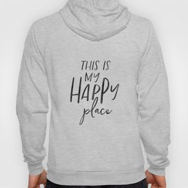 This is my happy place, Welcome print, Entrance wall art, Guest Room Decor, inspirational art Hoody