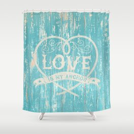 Maritime Design - Love is my anchor on teal grunge wood background Shower Curtain