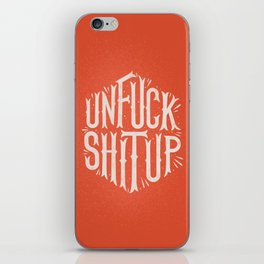 Unfuck shit up iPhone Skin