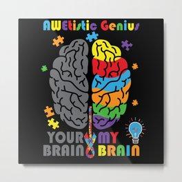 Autism Awareness Awetistic Genius Brain Autistic Metal Print