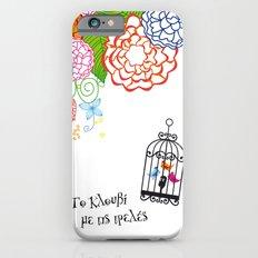 Το κλουβί με τις τρελές (the cage with the crazy girls) Slim Case iPhone 6s