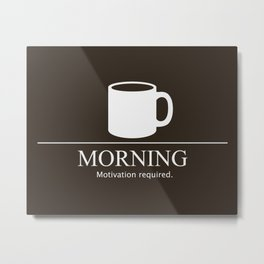Morning Motivation Metal Print