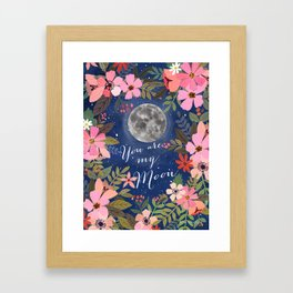 You are my moon Framed Art Print