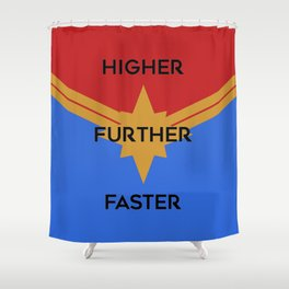 Higher, Further, Faster Shower Curtain