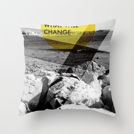 What Will Change Throw Pillow