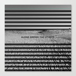 ALONE AMONG THE OTHERS Canvas Print