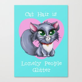 Cat Hair is Lonely People Glitter Canvas Print