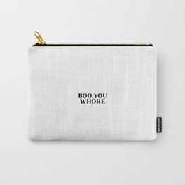 Boo, You Whore, Funny Quote, Funny Art Carry-All Pouch