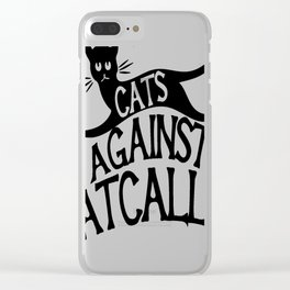 Cats against Catcalls 2 Clear iPhone Case