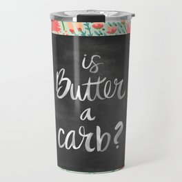 Is Butter a Carb? Travel Mug