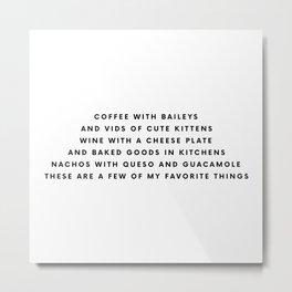 Favorite Things Metal Print