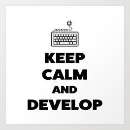 Keep calm and develop Art Print