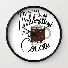 You're the Marshmallow to my Cocoa Wall Clock
