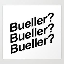Bueller? Art Print
