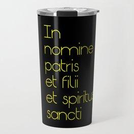 In nomine patris et filii et spiritus sancti 2 Travel Mug