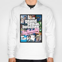 grand theft auto Hoodies featuring Grand Serial Butcher by theyellowsnowco