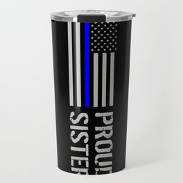 Police: Proud Sister (Thin Blue Line) Travel Mug