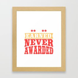 Looking For An Inspirational Shirt? Greatness Is Earned Never Awarded T-shirt Design Great Award Framed Art Print