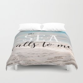 The Sea Calls to Me Duvet Cover