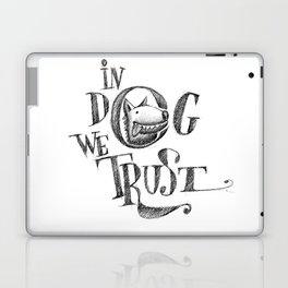 In Dog We Trust Laptop & iPad Skin