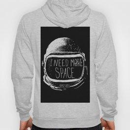 I Need More Space Hoody