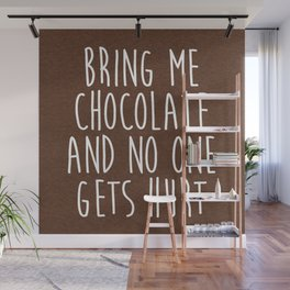 Bring Me Chocolate Funny Quote Wall Mural