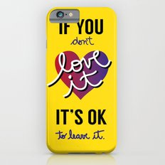 If you don't love it… A PSA for stressed creatives. iPhone 6s Slim Case