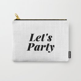 Let's Party Quote Black Typography Carry-All Pouch