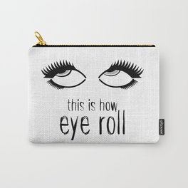 How Eye Roll BNW Carry-All Pouch